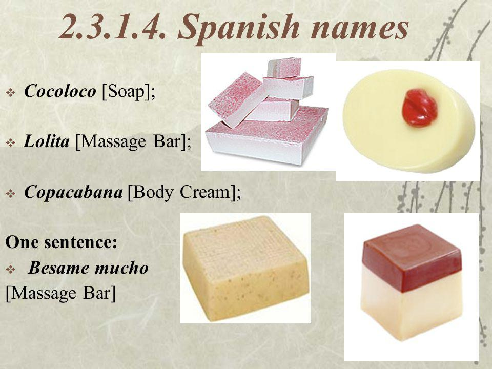2.3.1.4. Spanish names Cocoloco [Soap]; Lolita [Massage Bar];